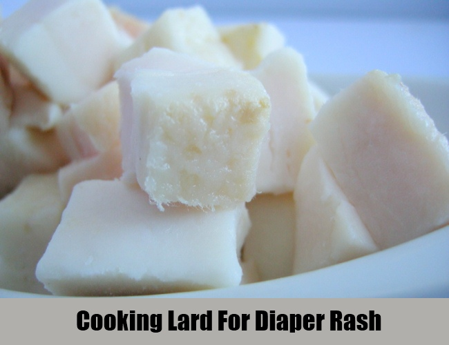 Cooking Lard For Diaper Rash
