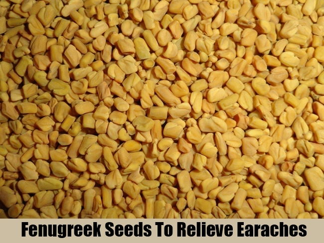 Fenugreek Seeds To Relieve Earaches
