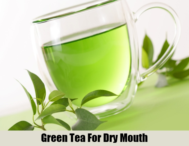Green Tea For Dry Mouth
