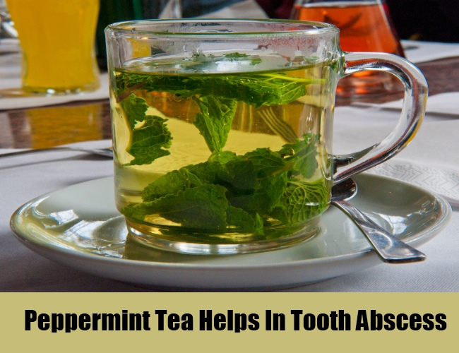 Peppermint Tea Helps In Tooth Abscess