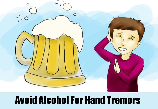 Avoid Alcohol For Hand Tremors