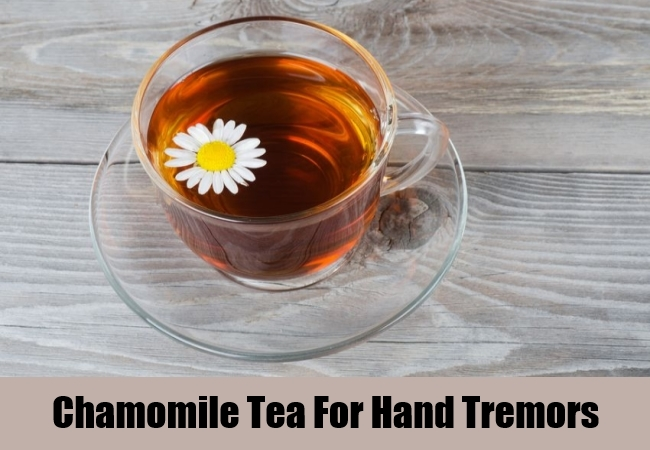 Chamomile Tea For Hand Tremors