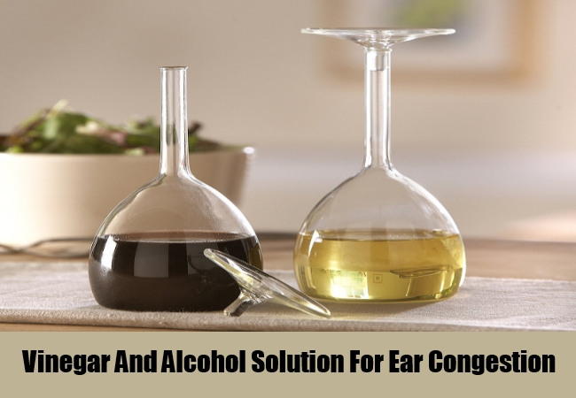 Vinegar And Alcohol Solution For Ear Congestion