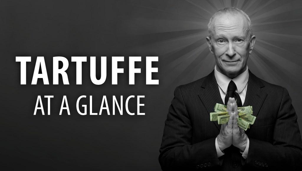 Tartuffe at a Glance