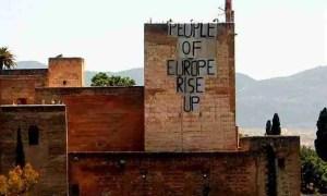 neoliberalismo people of europe rise up la alhambra andalucía granada