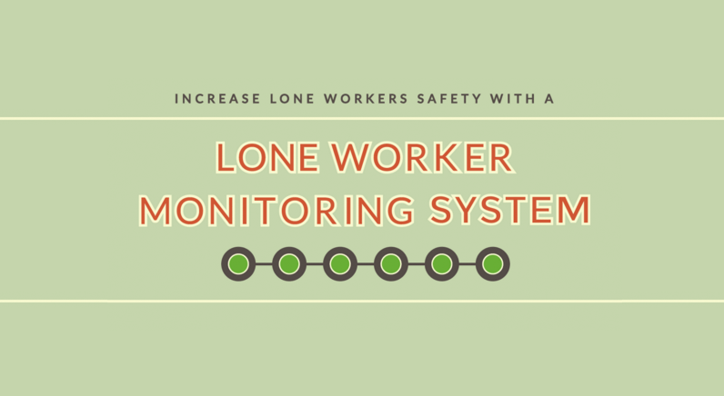 Increase Lone Worker safety with a Lone Worker Monitoring System