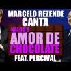 Marcelo Rezende canta: Amor de Chocolate
