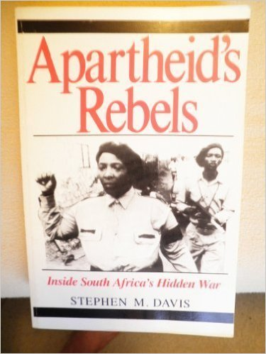 Apartheid's Rebels: Inside South Africa's Hidden War