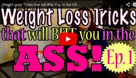 Weight Loss Tricks that will BITE you in the ASS!  Ep 1 - video youtube screenshot