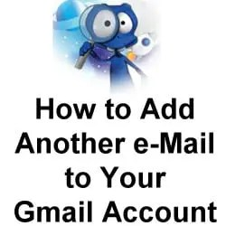 Steps to Adding Another Email to Your Gmail Account