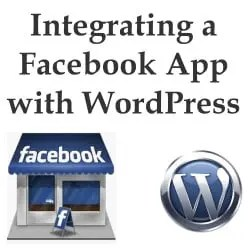 How to Integrate a Facebook App with Your WordPress Website