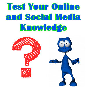 Test Your Online and Social Media Knowledge