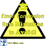 3 Email Conversion Mistakes to Avoid