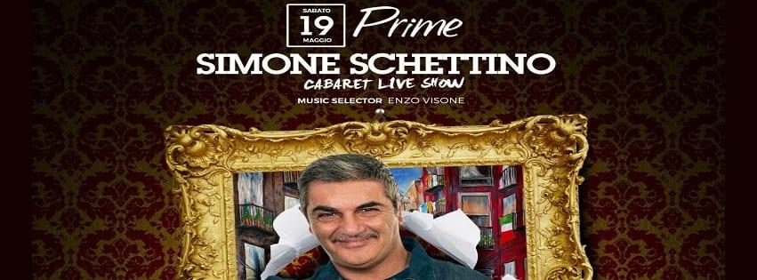 PRIME Pozzuoli - Sabato 19 Cena Cabaret Simone Schettino e Dj Set