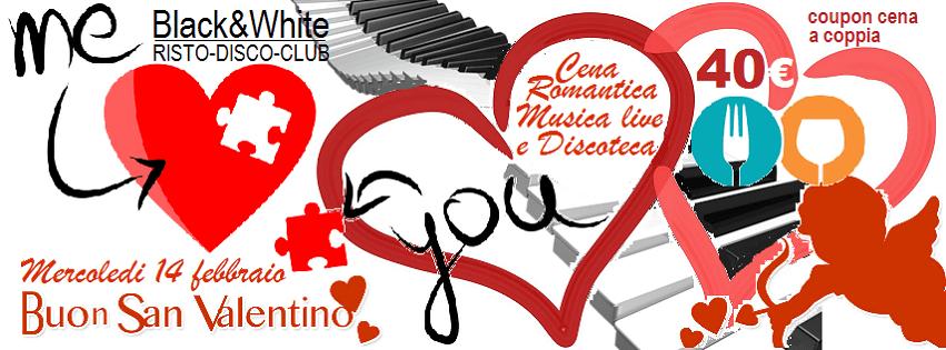Black e White Pozzuoli - Mercoledi 14 Febbraio Cena di San Valentino