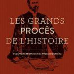 Les grands procès de l'histoire par Emmanuel Pierret, De l'affaire Troppmann au procès d'Outreau, Editions de la Martinière, 2015