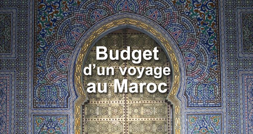 Budget d'un voyage au Maroc