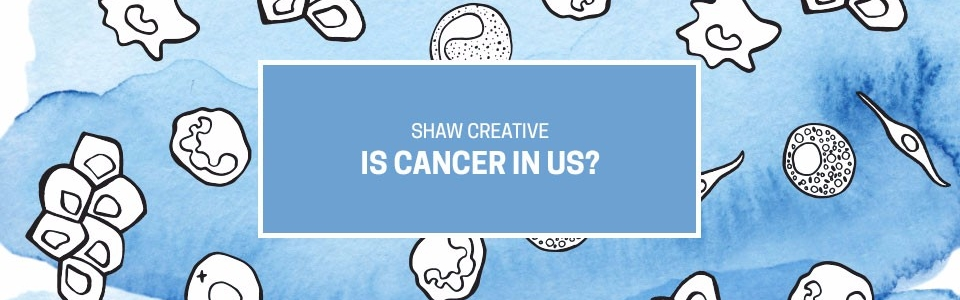 Is Cancer In Us - New Health Book From Shaw Creative