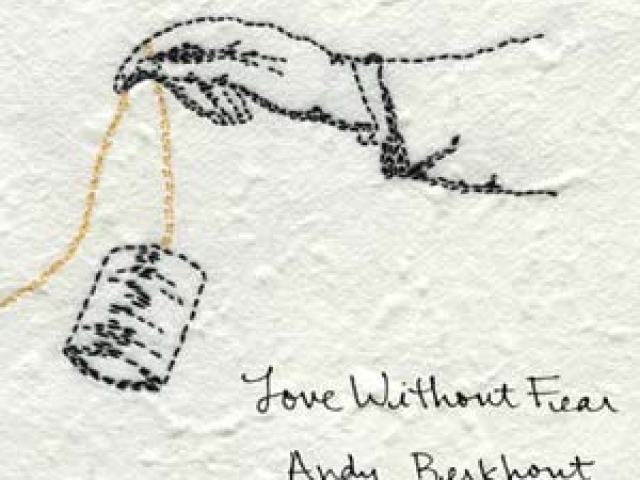 Mailbag: Andy Berkhout – Love Without Fear
