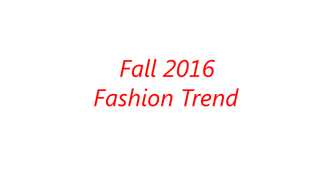 Fall 2016 Fashion Trend