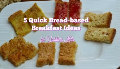 5 simple bread based breakfast ideas for babies, toddlers