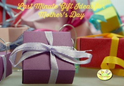 Last minute awesome gift ideas for Mother's day