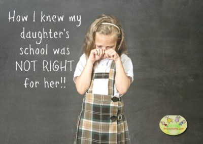 How I knew my daughter's school was not right for her!!