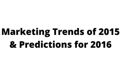 Marketing Trends of 2015 & Predictions for 2016