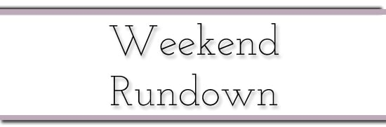 Weekend Rundown