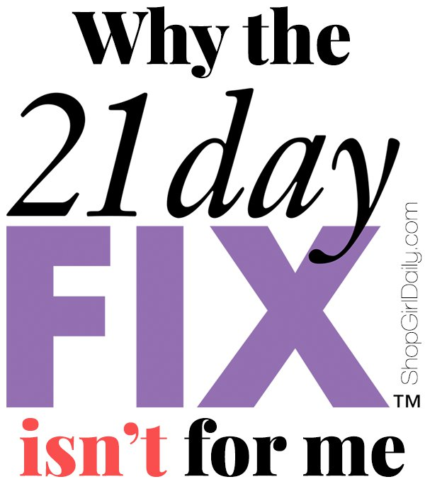 What I don't like about the 21 Day Fix | ShopGirlDaily.com