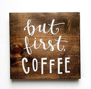 Gifts for Coffee Lovers: But First Coffee Sign