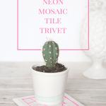 Neon-Mosaic-Tile-Trivet-17