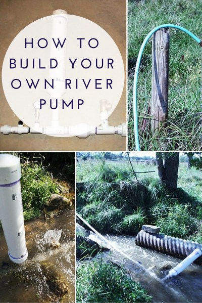 How To Build Your Own River Pump - SHTF Prepping & Homesteading Central