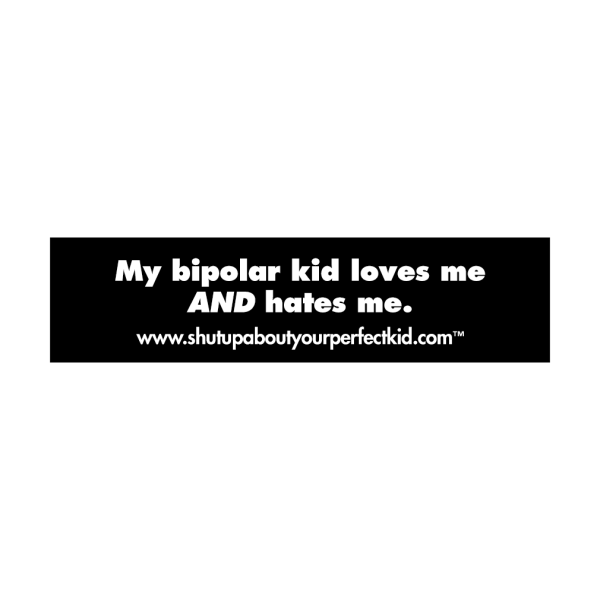 My Bipolar Kid Loves Me AND Hates Me Car Magnet
