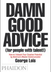 Damn Good Advice a book by George Lois