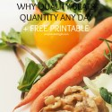 Weight Management – Week 1: Why Quality Beats Quantity Any Day + FREE Printable