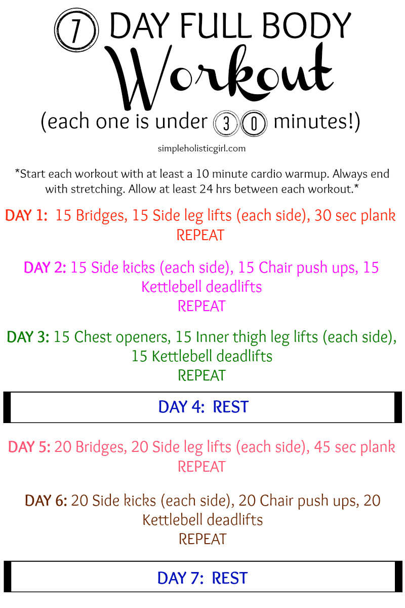 7 Day Full Body Workout (each one is under 30 minutes!)