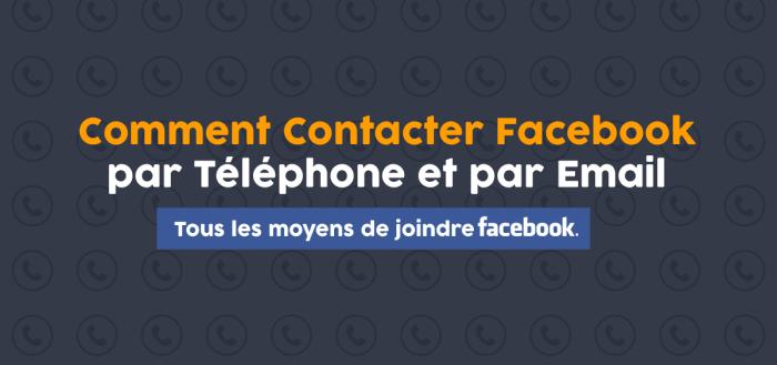 Comment conytacter facebook par téléphone ou par Mail