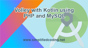 Volley with Kotlin using PHP and MySQL in Android Studio 3.0