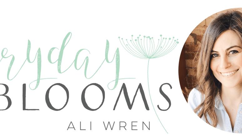 Everyday Blooms | Ali Wren
