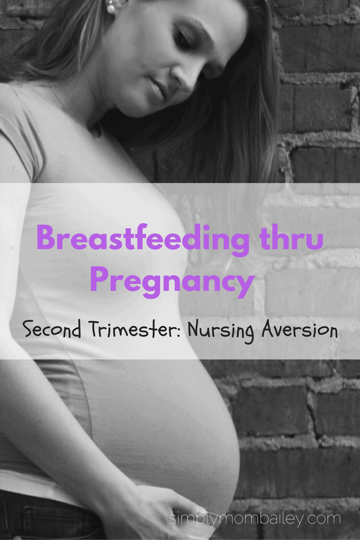Breastfeeding thru Pregnancy; second trimester nursing aversion