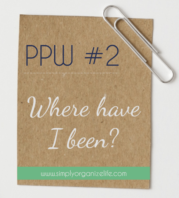 ppw2-where-have-i-been-simply-organize-life