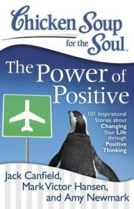 Chicken Soup for the Soul The Power of Positive
