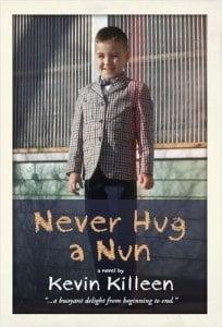 Never Hug a Nun by Kevin Killeen