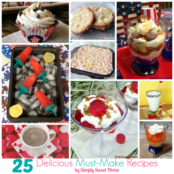 25 Delicious Must-Make Recipes