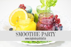 Single & Gesund: Smoothie-Party