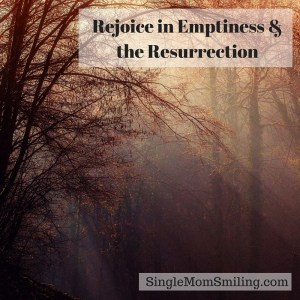 Rejoice Emptiness, Resurrection - Forest with Sun streaming down Single Mom