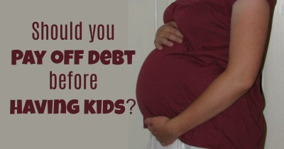 Should You Pay Off Debt Before Having Children? - Six Figures Under