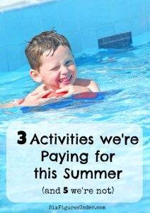3 Activities We're Paying for this Summer (and 5 we're not)