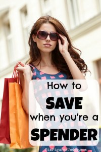 How to SAVE when you're a SPENDER